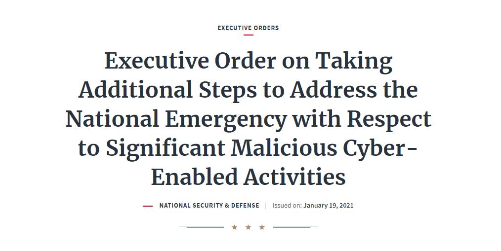 행정명령 : 중대한 사이버 지원 활동 관련 국가 비상사태를 위한 추가 조치